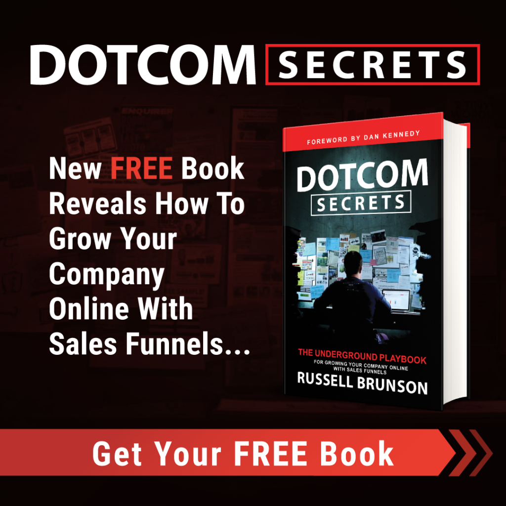 DotCom Secrets: The Underground Playbook... For Growing Your Company Online With Sales Funnels...
