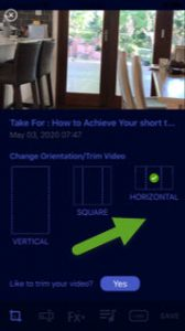 How to take a video and then set it to horizontal view.